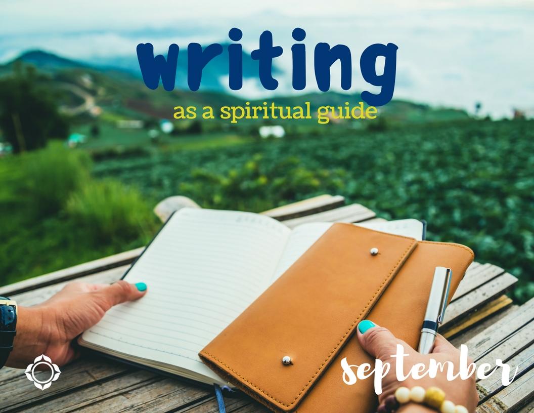 Writing as a Spiritual Guide – September 2017