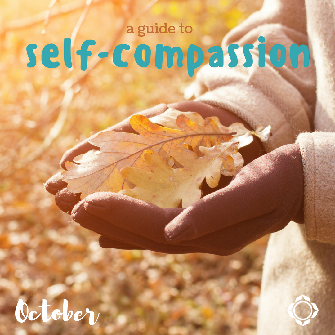 A Guide to Self-Compassion – October 2017