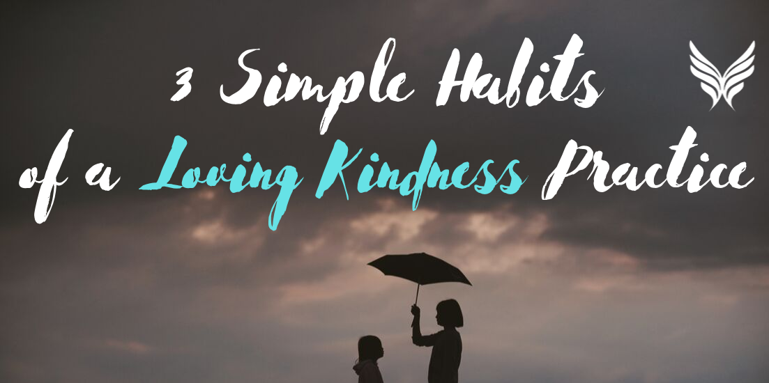 3 Simple Habits of a Loving Kindness Practice Header Image