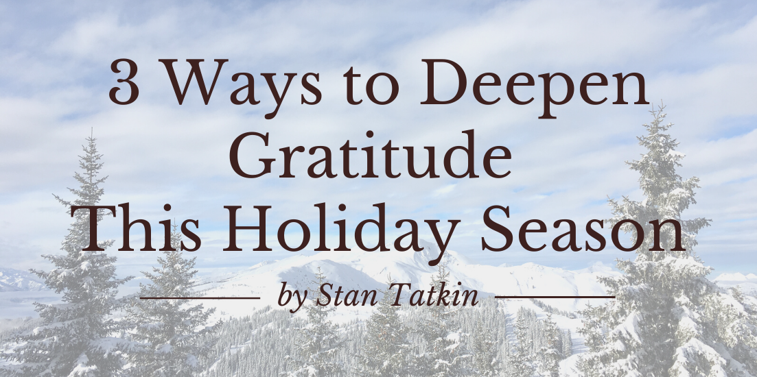 3 Ways to Deepen Gratitude This Holiday Season
