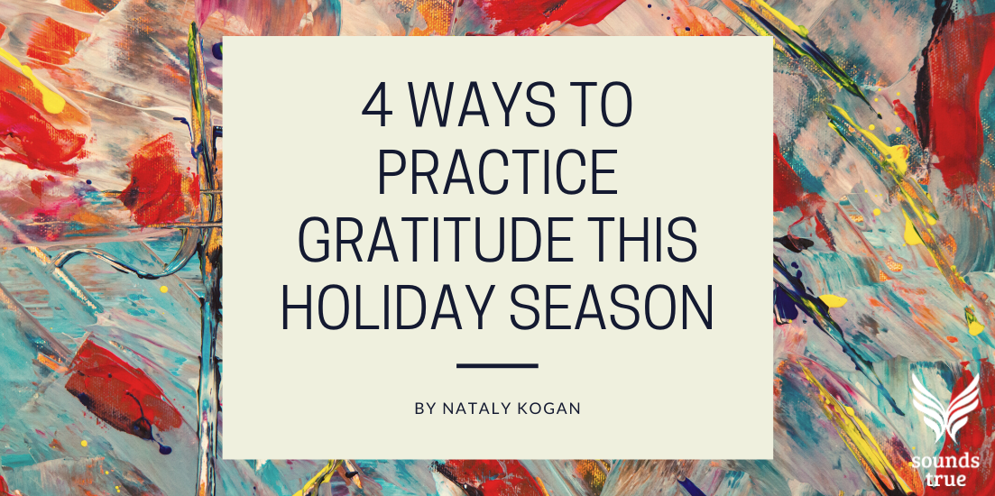 4 Ways to Practice Gratitude This Holiday Season