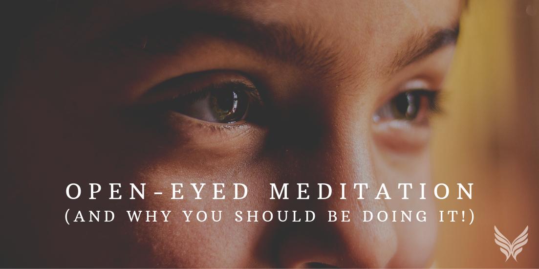 Open-Eyed Meditation Blog Header Image
