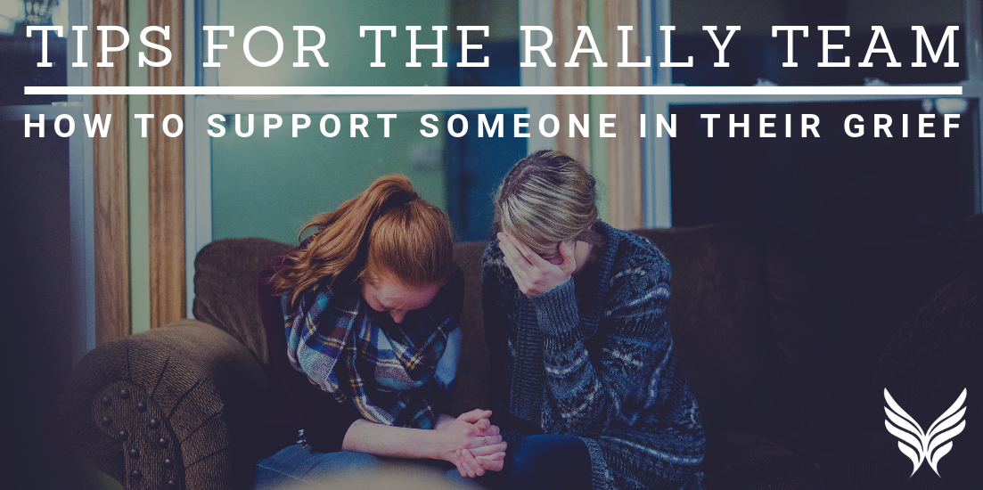 Header Image Tips for the Rally Team: Supporting Someone in Their Grief Sounds True Blog