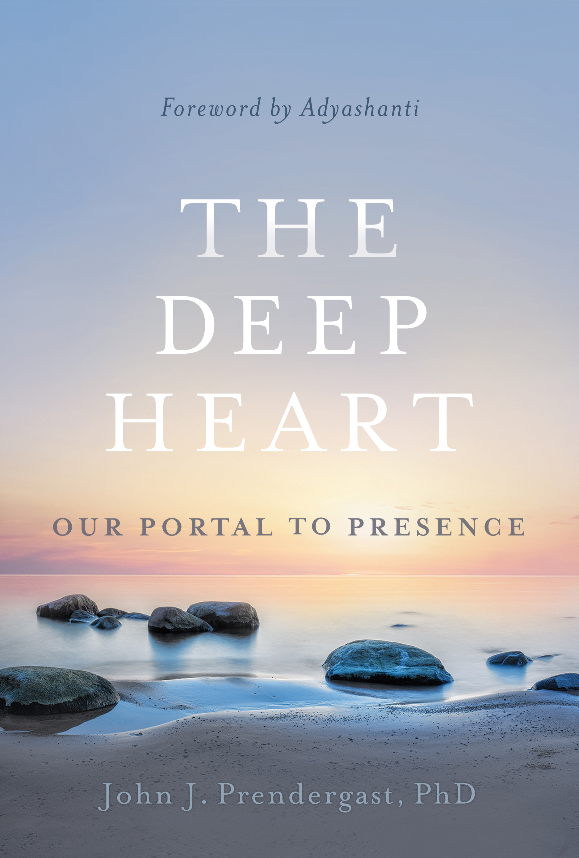 The Deep Heart, Our Portal To Presence book cover