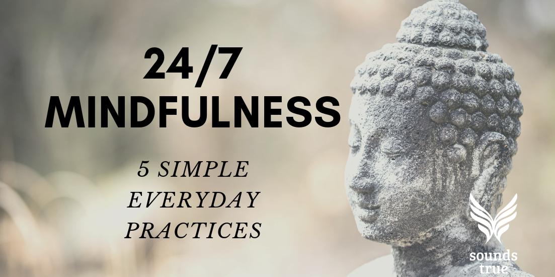 24/7 Mindfulness, Gary Gach
