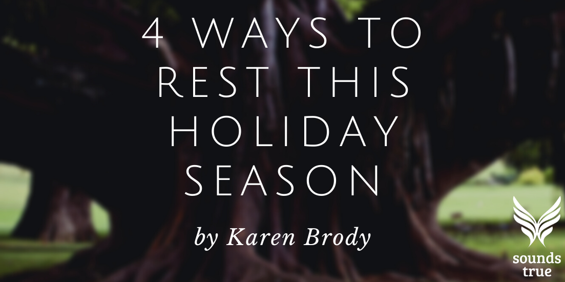 4 Ways to Rest This Holiday Season