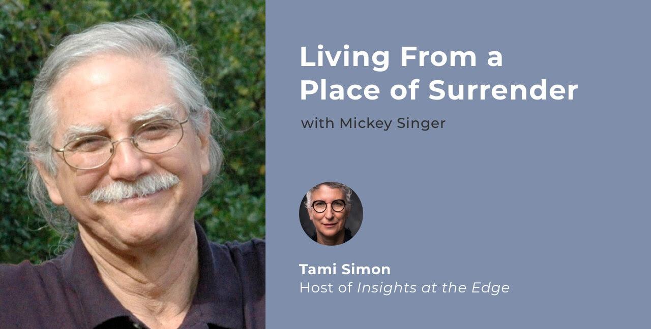 michael singer, tami simon, insights at the edge