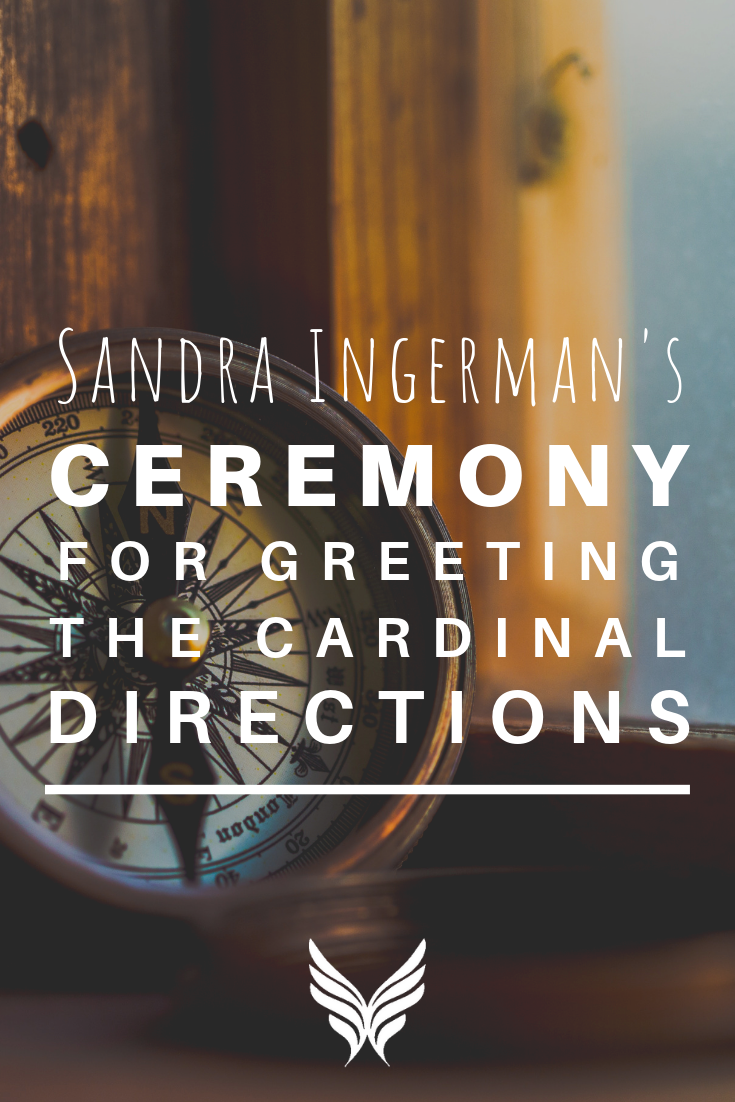 Pinterest A Ceremony to Greet the Cardinal Directions Sounds True Blog
