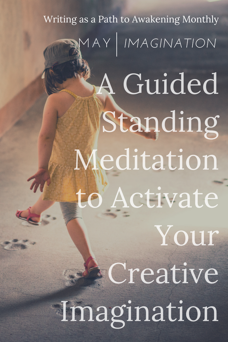 A Guided Standing Meditation to Activate Your Creative Imagination