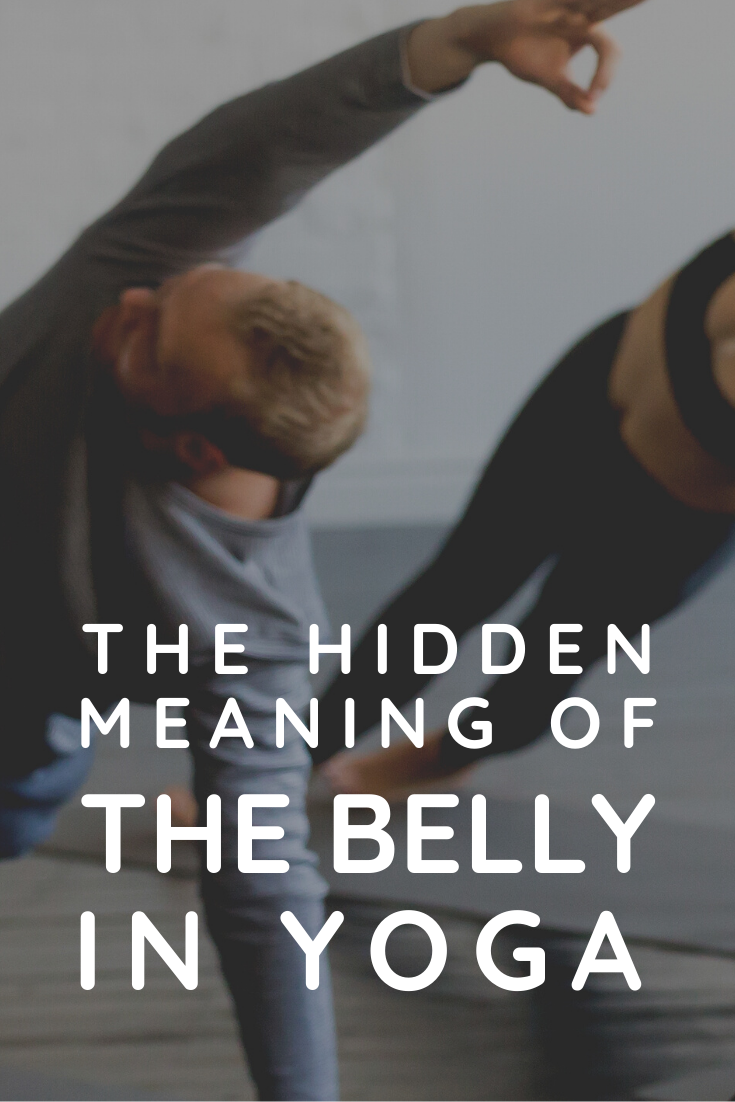 The Hidden Meaning of the Belly In Yoga Pinterest