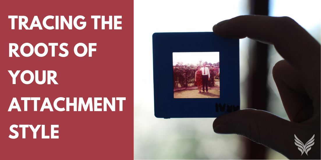 Tracing the Roots of Your Attachment Style Header Image