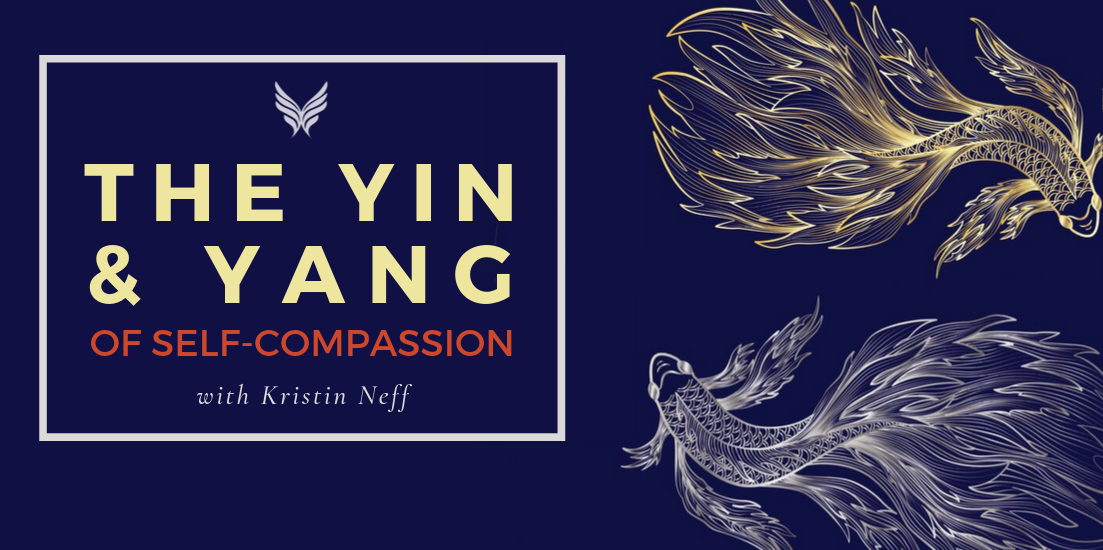 Yin and Yang of Self Compassion by Kristin Neff Blog Header Photo