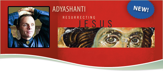Two Free Gifts from Adyashanti!