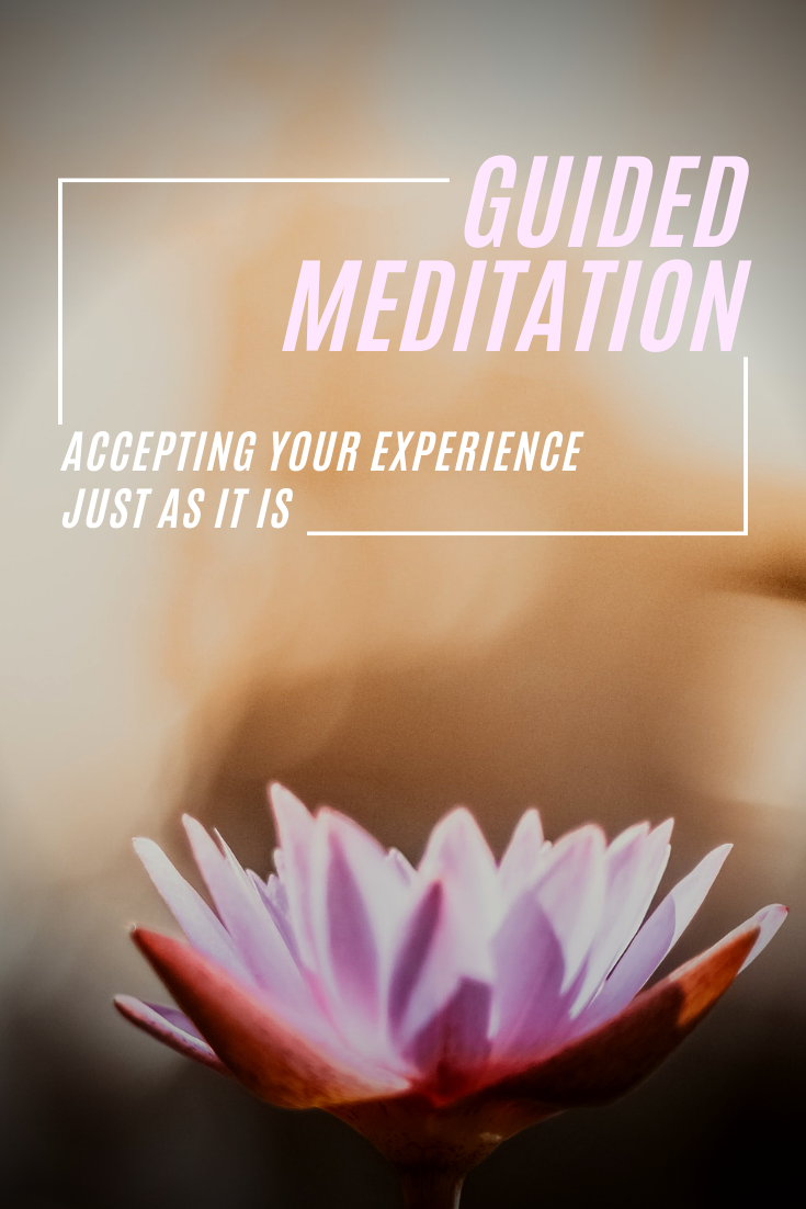 Guided meditation, accepting your experience just as it is pinterest post