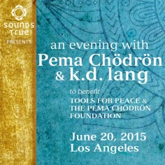 An Evening with Pema Chödrön and k.d. lang