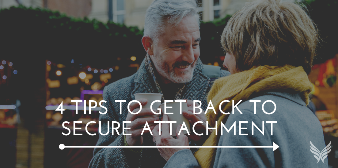 4 Tips to Get Back to Secure Attachment Blog - Hero Image