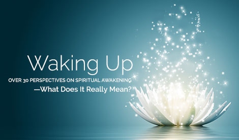 Waking Up – what does it really mean? A free online series from Sounds True